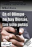 En el Olimpo no hay Diosas, tan sólo putas: Saga Crimen perfecto 4