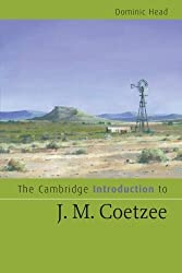 The Cambridge Introduction to J. M. Coetzee (Cambridge Introductions to Literature) by Dominic Head (2009-04-27)