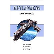 Outlanders: Sammelband 1 (Outlanders Sammelband)