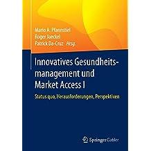Innovative Gesundheitsversorgung und Market Access: Beiträge für Entscheider und Akteure