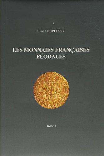 Les monnaies féodales françaises : Tome 1
