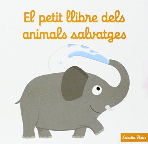 El Petit Llibre Dels Animals Salvatges (La Lluna de Paper) por Nathalie Choux