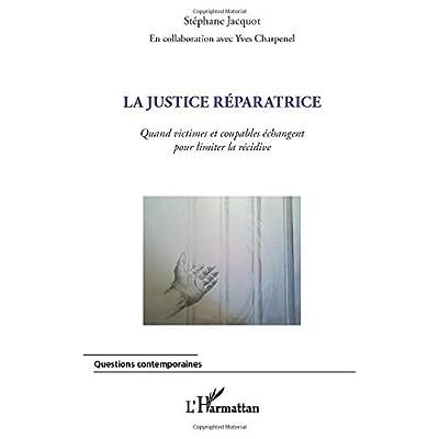 La justice réparatrice: Quand victimes et coupables échangent pour limiter la récidive