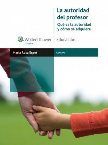 La autoridad del profesor: Qué es la autoridad y cómo se adquiere (General) por María Rosa Espot
