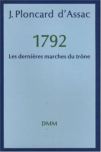 1792, les dernières marches du trône