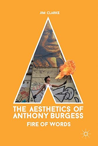 The Aesthetics of Anthony Burgess: Fire of Words