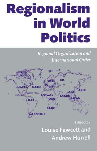 Regionalism in World Politics: Regional Organization and International Order