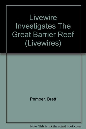 Livewire Investigates The Great Barrier Reef (Livewires)