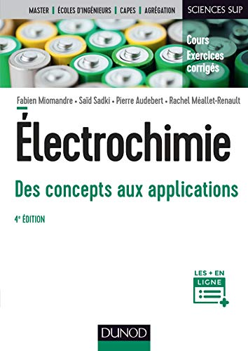 Électrochimie - 4e éd. - Des concepts aux applications - Cours et exercices corrigés