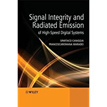 Signal Integrity and Radiated Emission of High-speed Digital Systems: Theory, Modelling and Practice