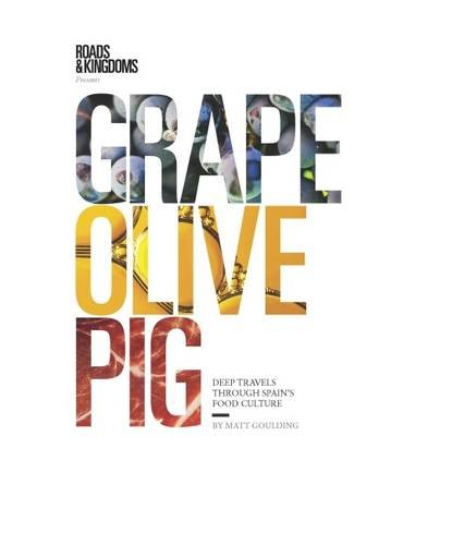 grape-olive-pig-deep-travels-through-spains-food-culture