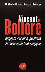 Vincent Bolloré. Enquête sur un capitaliste au-dessus de tout soupçon