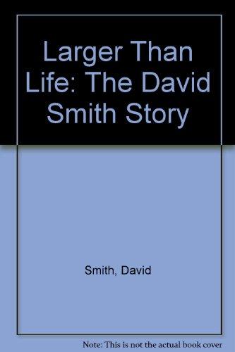 Larger Than Life: The David Smith Story por David Smith