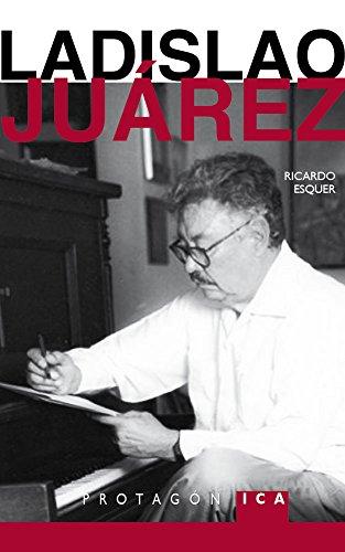 LADISLAO JUÁREZ (PROTAGÓNICA) por Ricardo Esquer