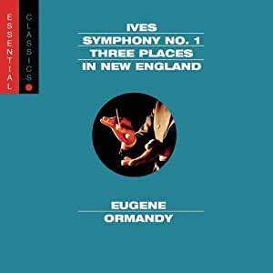 Ives: Symphony No. 1 / Three Places in New England / Robert Browning Overture ~ Ormandy / Stokowski by Ives, C. (2002) Audio CD