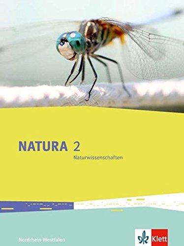 Natura Biologie 2. Ausgabe Nordrhein-Westfalen: Schülerbuch Klassen 7-9 (Natura Biologie. Ausgabe für Nordrhein-Westfalen Gymnasium, Gesamtschule ab 2016)