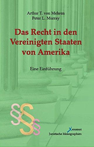 Das Recht in den Vereinigten Staaten von Amerika: Eine Einführung (XENOMOI Juristische Monographien)