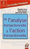 De l'analyse transactionnelle à l'action transactionnelle - Etre bien avec soi-même et les autres