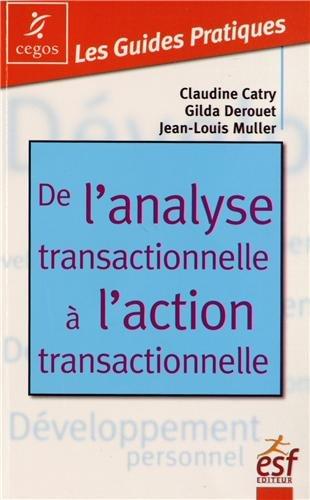 De l'analyse transactionnelle à l'action transactionnelle : Etre bien avec soi-même et les autres