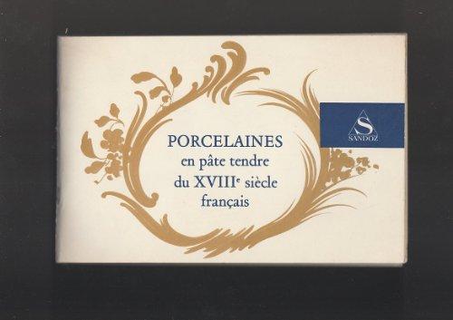 Porcelaines en pâte tendre du XVIIIe siècle français