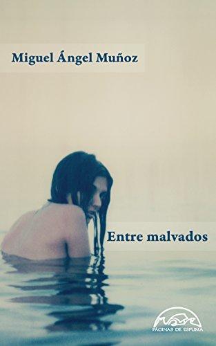Entre malvados (Voces / Literatura nº 236) por Miguel Ángel Muñoz