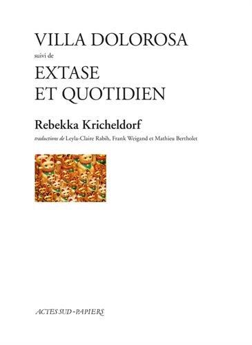 Villa Dolorosa suivi de Extase et quotidien par Rebekka Kricheldorf