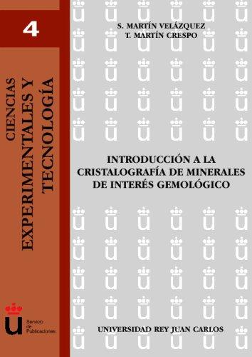 Introducción A La Cristalografía De Minerales De Interés Gemológico por Martín C Martín Velázquez, Silvia