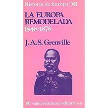La Europa remodelada 1848-1878 (Historia de Europa)