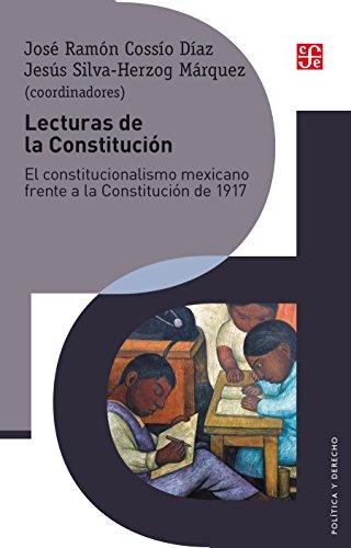 Lecturas de la Constitución. El constitucionalismo mexicano frente a la Constitución de 1917 (Politica y Derecho)