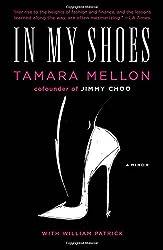 In My Shoes: A Memoir by Tamara Mellon (2014-09-30)