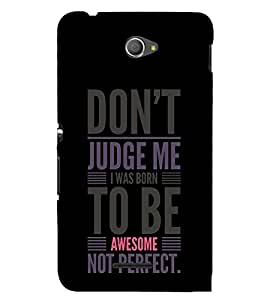 Born To Be Awesome 3D Hard Polycarbonate Designer Back Case Cover for Sony Xperia E4 Dual :: Sony Xperia E4