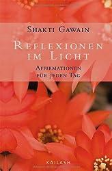 Reflexionen im Licht: Affirmationen für jeden Tag