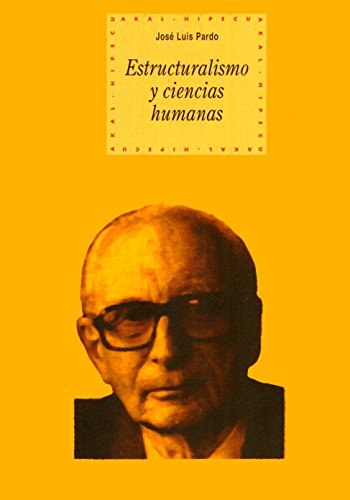 Estructuralismo y ciencias humanas (Historia del pensamiento y la cultura) por José Luis Pardo