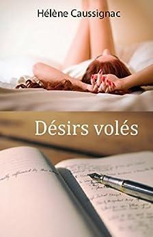 Désirs volés (French Edition) by [Caussignac, Hélène]