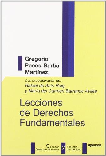 Lecciones de derechos fundamentales (Colección Derechos Humanos y Filosofía del Derecho.)