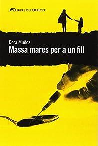 Massa mares per a un fill par  Dora Muñoz Martínez