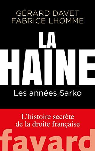 La Haine par Gérard Davet, Fabrice Lhomme