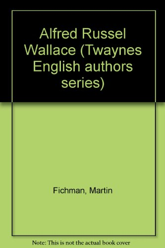 Portada del libro Alfred Russel Wallace (Twaynes English authors series)