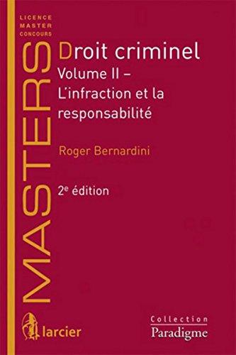 Droit criminel 2: Volume II: L'infraction et la responsabilité
