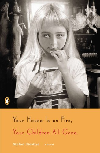 Your House Is on Fire, Your Children All Gone: A Novel (English Edition) (Halloween People Village)