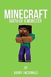 Minecraft - Birth Of A Monster: (An Unofficial Free Minecraft®TM Book). (Monster Series Book 1)