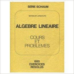 Algèbre linéaire de Seymour Lipschutz ( 2000 ) par Seymour Lipschutz