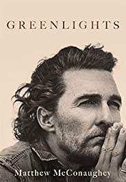 Greenlights: Raucous stories and outlaw wisdom from the Academy Award-winning actor (English Edition)