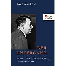 Der Untergang: Hitler und das Ende des Dritten Reiches