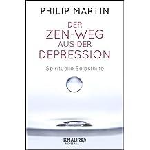 Der Zen-Weg aus der Depression: Spirituelle Selbsthilfe