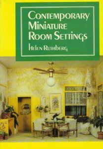 Contemporary Miniature Room Settings by Helen Ruthberg (1980-09-02)
