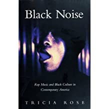 Black Noise: Rap Music and Black Culture in Contemporary America (English Edition)