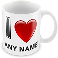 'I Love Any Name / Words / Text / celebrity /city Personalised Mug - Novelty Mug Ideal for Christmas, stocking fillers, birthdays, anniversary, valentines day, gift cup present by GBP INTERNATIONAL
