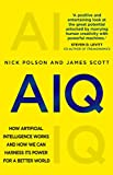 AIQ: How artificial intelligence works and how we can harness its power for a better world