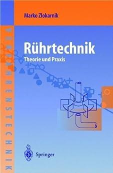 Rührtechnik: Theorie und Praxis (Chemische Technik Verfahrenstechnik) (German Edition) eBook: Marko Zlokarnik